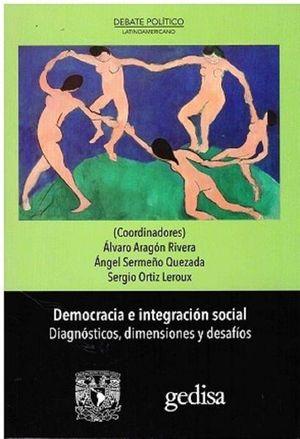 Democracia e integración social, diagnósticos, dimensiones y desafíos.