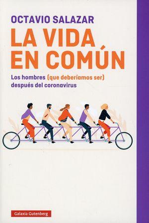 La vida en común. Los hombres (que deberíamos ser) después del coronavirus