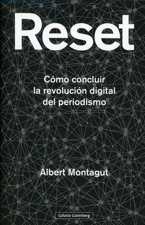 Reset. Cómo concluir la revolución digital del periodismo / pd.