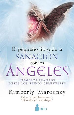 El pequeño libro de la sanación con los ángeles