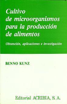 CULTIVO DE MICROORGANISMOS PARA LA PRODUCCION DE ALIMENTOS. OBTENCION APLICACIONES E INVESTIGACION