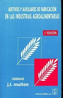 ADITIVOS Y AUXILIARES DE FABRICACION EN LAS INDUSTRIAS AGROALIMENTARIAS / 2 ED.