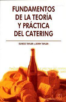 FUNDAMENTOS DE LA TEORIA Y PRACTICA DEL CATERING