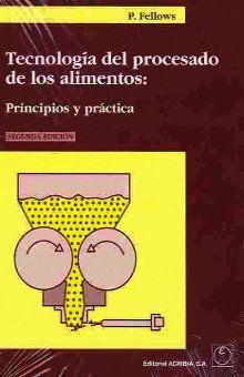 TECNOLOGIA DEL PROCESADO DE LOS ALIMENTOS. PRINCIPIOS Y PRACTICAS / 2 ED.