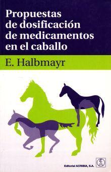 PROPUESTAS DE DOSIFICACION DE MEDICAMENTOS EN EL CABALLO