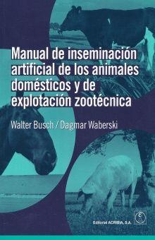 MANUAL DE INSEMINACION ARTIFICIAL DE LOS ANIMALES DOMESTICOS Y DE EXPLOTACION ZOOTECNICA
