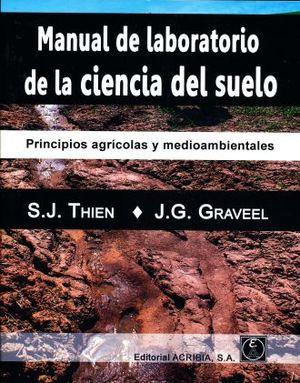 MANUAL DE LABORATORIO DE LA CIENCIA DEL SUELO. PRINCIPIOS AGRICOLAS Y MEDIOAMBIENTALES