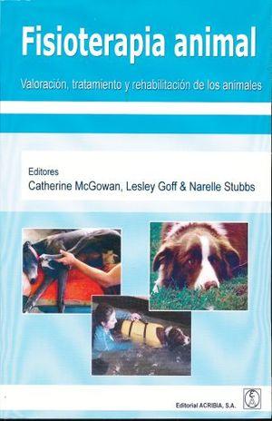 FISIOTERAPIA ANIMAL. VALORACION TRATAMIENTO Y REHABILITACION DE LOS ANIMALES