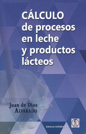 CALCULO DE PROCESOS EN LECHE Y PRODUCTOS LACTEOS