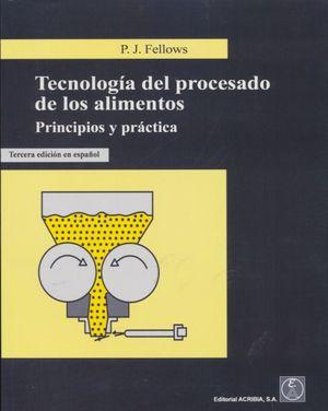 Tecnología del procesado de los alimentos. Principios y práctica / 3 ed.