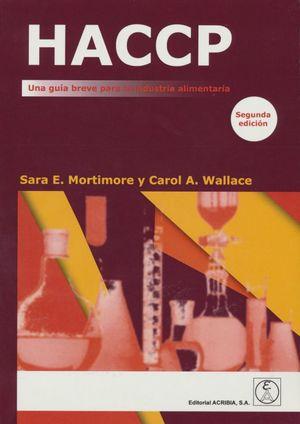 Haccp. Una guía breve para la industria alimentaria / 2 ed.
