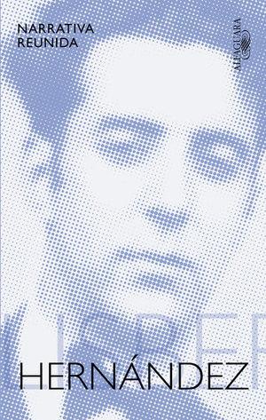 NARRATIVA REUNIDA. FELISBERTO HERNANDEZ