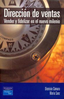 DIRECCION DE VENTAS. VENDER Y FIDELIZAR EN EL NUEVO MILENIO