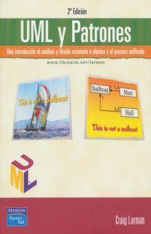 UML Y PATRONES. UNA INTRODUCCION AL ANALISIS Y DISEÑO ORIENTADO A OBJETOS Y AL PROCESO UNIFICADO / 2 ED.