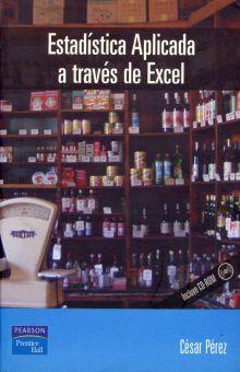 ESTADISTICA APLICADA A TRAVES DE EXCEL (INCLUYE CD)
