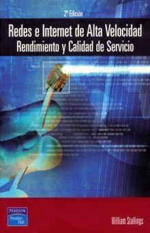 REDES E INTERNET DE ALTA VELOCIDAD. RENDIMIENTO Y CALIDAD DE SERVICIO / 2 ED.