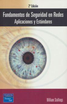 FUNDAMENTOS DE SEGURIDAD EN REDES. APLICACION Y ESTANDARES / 2 ED.