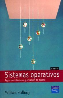 SISTEMAS OPERATIVOS. ASPECTOS INTERNOS Y PRINCIPIOS DE DISEÑO / 5 ED.