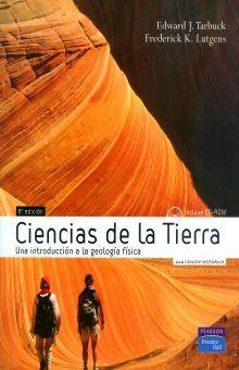 CIENCIAS DE LA TIERRA. UNA INTRODUCCION A LA GEOLOGIA FISICA / 8 ED. (INCLUYE CD)