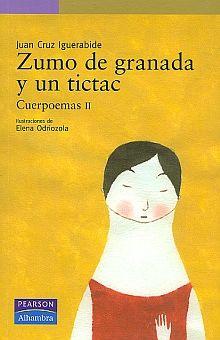 ZUMO DE GRANADA Y UN TICTAC. CUERPOEMAS II