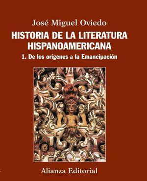 HISTORIA DE LA LITERATURA HISPANOAMERICANA / TOMO 1. DE LOS ORIGENES A L A EMANCIPACION