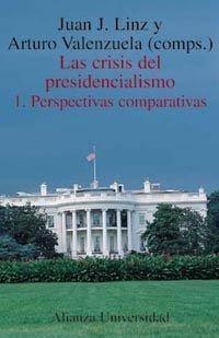 CRISIS DEL PRESIDENCIALISMO 1. PERPECTIVAS COMPARADAS