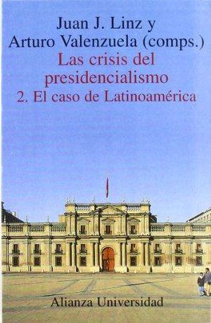 CRISIS DEL PRESIDENCIALISMO 2. EL CASO DE LATINOAMERICA, LA