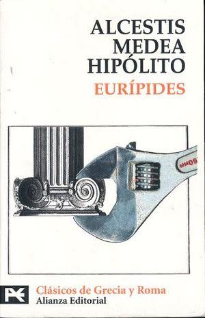 ALCESTIS / MEDEA / HIPOLITO
