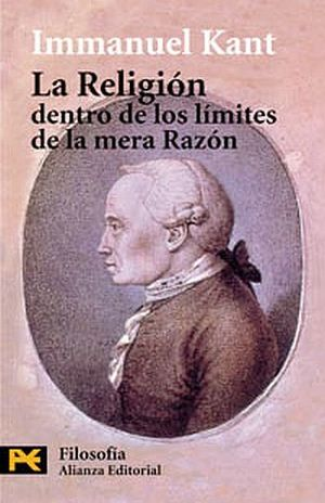 RELIGION DENTRO DE LOS LIMITES DE LA RAZON, LA