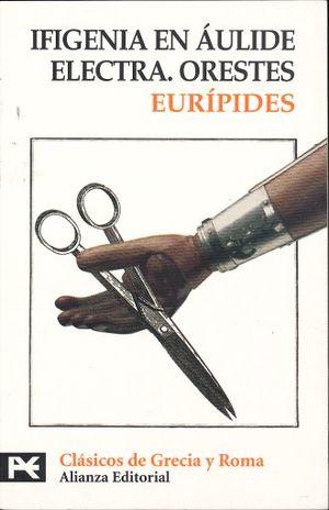 IFIGENIA EN AULIDE / ELECTRA / ORESTES