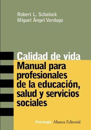 CALIDAD DE VIDA / MANUAL PARA PROFESIONALES DE LA EDUCACION SALUD Y SERVICIOS SOCIALES