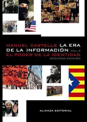 ERA DE LA INFORMACION, LA. ECONOMIA SOCIEDAD Y CULTURA / VOLUMEN II
