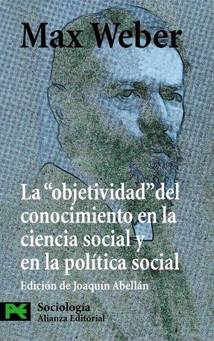 OBJETIVIDAD DEL CONOCIMIENTO EN LA CIENCIA SOCIAL Y EN LA POLITICA SOCIAL, LA