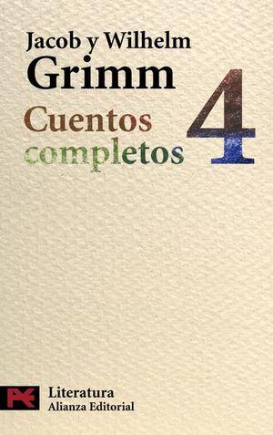 CUENTOS COMPLETOS 4 / JACOB Y WILHELM GRIMM