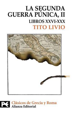 SEGUNDA GUERRA PUNICA, LA / TOMO II. LIBROS XXVI - XXX