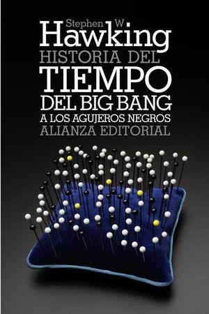 HISTORIA DEL TIEMPO. DEL BIG BANG A LOS AGUJEROS NEGROS
