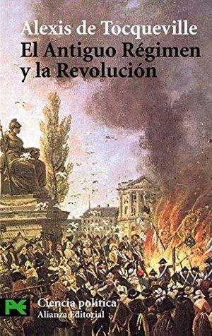 ANTIGUO REGIMEN Y LA REVOLUCION, EL