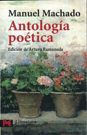 ANTOLOGIA POETICA / MANUEL MACHADO