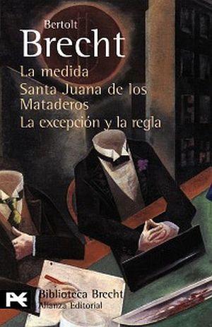 MEDIDA, LA / SANTA JUANA DE LOS MATADEROS / LA EXCEPCION Y LA REGLA