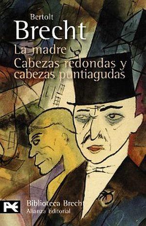 MADRE, LA / CABEZAS REDONDAS Y CABEZAS PUNTIAGUDAS