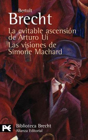 EVITABLE ASCENSION DE ARTURO UI, LA / LAS VISIONES DE SIMONE MACHARD