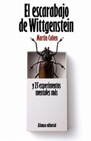 ESCARABAJO DE WITTGENSTEIN Y 25 EXPERIMENTOS MENTALES MAS, EL