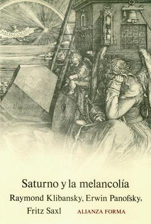 SATURNO Y LA MELANCOLIA. ESTUDIOS DE HISTORIA DE LA FILOSOFIA DE LA NATURALEZA LA RELIGION Y EL ARTE