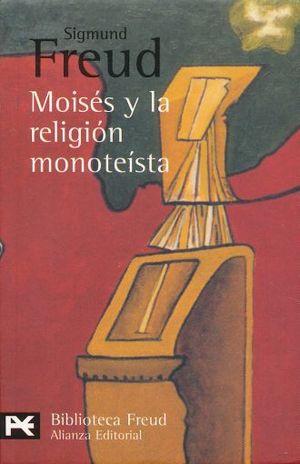 MOISES Y LA RELIGION MONOTEISTA Y OTROS ESCRITOS SOBRE JUDAISMO Y ANTISEMITISMO