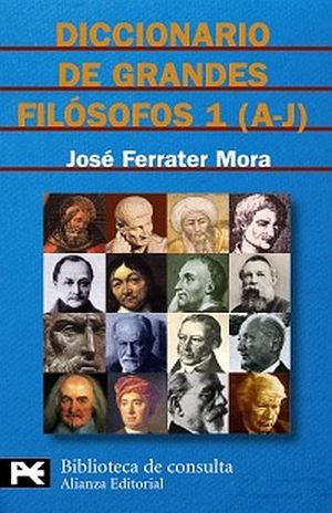 DICCIONARIO DE GRANDES FILOSOFOS A-J / TOMO 1
