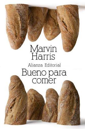 BUENO PARA COMER. ENIGMAS DE ALIMENTACION Y CULTURA