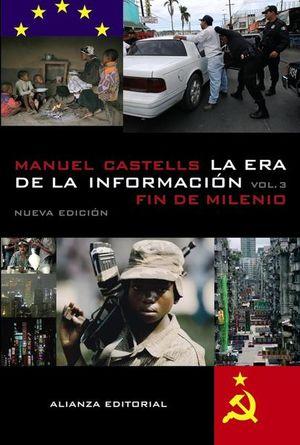 ERA DE LA INFORMACION, LA. ECONOMIA SOCIEDAD Y CULTURA / VOLUMEN III