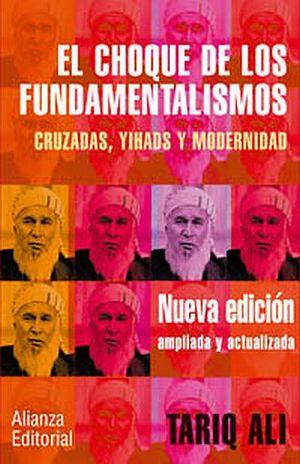 CHOQUE DE LOS FUNDAMENTALISMOS, EL / 2 ED.