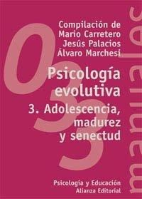 PSICOLOGIA EVOLUTIVA 3. ADOLESCENCIA MADUREZ Y SENECTUD