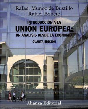INTRODUCCION A LA UNION EUROPEA UN ANALISIS DESDE LA ECONOMIA / 4 ED.